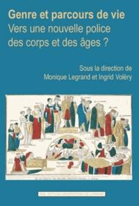Monique Legrand et Ingrid Voléry - Genre et parcours de vie : vers une nouvelle police des corps et des âges ?.