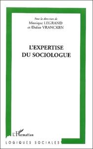 Monique Legrand et Didier Vrancken - L'expertise du sociologue.