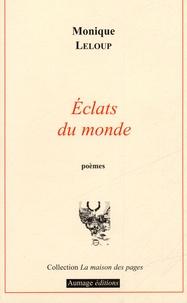 Monique Leloup - Eclats du monde.