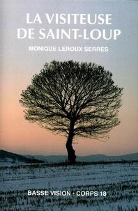 Monique Leroux Serres - La visiteuse de Saint-Loup.