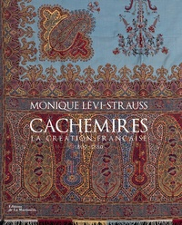 Monique Lévi-Strauss - Cachemires - La création française 1800-1880.
