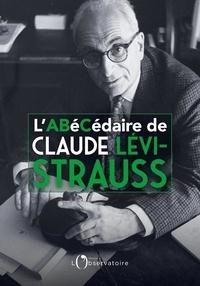 Monique Lévi-Strauss et Emmanuelle Loyer - L'Abécédaire de Claude Lévi-Strauss.