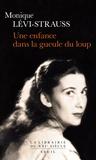 Monique Lévi-Strauss - Une enfance dans la gueule du loup.