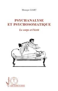 Monique Liart - Psychanalyse et psychosomatique - Le corps et l'écrit.