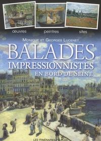 Monique Lucenet et Georges Lucenet - Balades impressionnistes en bord de Seine.
