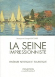 Monique Lucenet et Georges Lucenet - La Seine impressionniste - Itinéraire artistique et touristique.