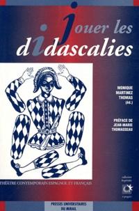 Monique Martinez Thomas - Jouer les didascalies - Théâtre contemporain espagnol et français.