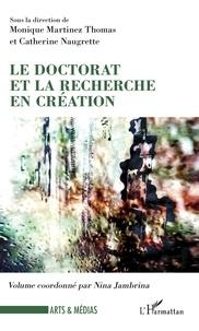 Monique Martinez Thomas et Catherine Naugrette - Le doctorat et la recherche en création.