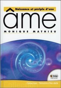 Monique Mathieu - Naissance et périple d'une âme.