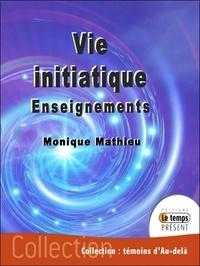 Monique Mathieu - Vie initiatique.