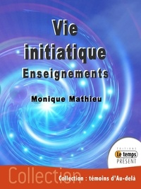 Monique Mathieu - Vie initiatique.