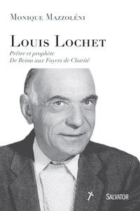 Ucareoutplacement.be Louis Lochet - Prêtre et prophète, De Reims aux Foyers de Charité Image
