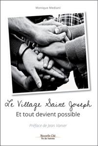 Monique Mediani - Le Village Saint Joseph - Et tout devient possible.