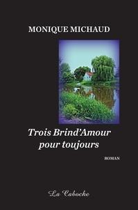 Monique Michaud - Trois Brind'Amour pour toujours.