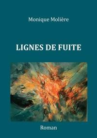 Monique Molière - LIGNES DE FUITE.