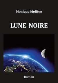 Monique Molière - LUNE NOIRE.