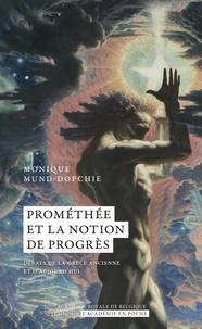 Monique Mund-Dopchie - Prométhée et la notion de progrès - Débats de la Grèce ancienne et d'aujourd'hui.