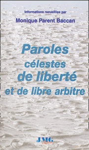 Monique Parent Baccan - Paroles célestes de liberté et de libre arbitre.