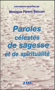 Monique Parent Baccan - Paroles célestes de sagesse et de spiritualité.