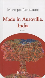 Monique Patenaude - Made in Auroville, India.