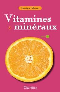 Monique Pelletant - Vitamines & minéraux.