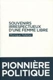 Monique Pelletier - Souvenirs irrespectueux d'une femme libre.