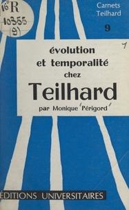 Monique Périgord et Dominique de Wespin - Évolution et temporalité chez Teilhard.