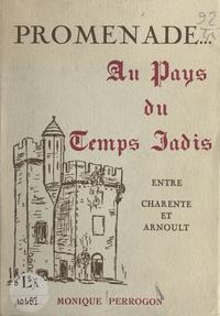Monique Perrogon et M.-A. Pilard - Promenade... au pays du temps jadis - Entre Charente et Arnoult.