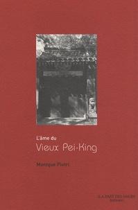 Monique Pietri - L'âme du vieux Pei-King.