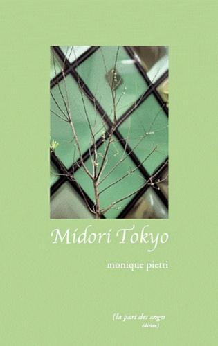 Monique Pietri - Midori Tokyo.