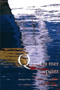 Monique Pietri - Quand la mer peint.