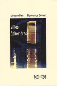 Monique Pietri et Marie-Ange Sebasti - Villes éphémères.