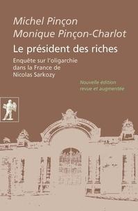 Monique Pinçon-Charlot - Le président des riches - Enquête sur l'oligarchie dans la France de Nicolas Sarkozy.