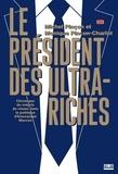 Monique Pinçon-Charlot et Michel Pinçon - Le président des ultra-riches - Chronique du mépris de classe dans la politique d'Emmanuel Macron.