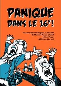Monique Pinçon-Charlot et Michel Pinçon - Panique dans le 16e ! - Une enquête sociologique et dessinée.