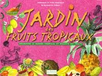Monique Pinguilly et Yves Pinguilly - Jardin des fruits tropicaux.