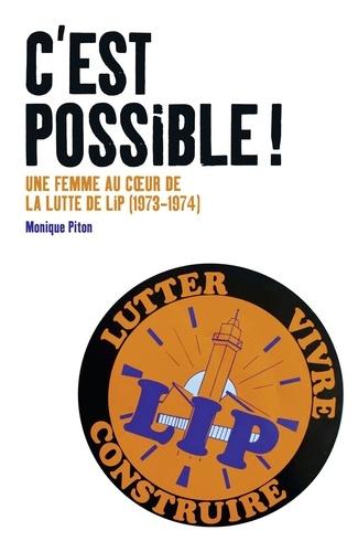 Monique Piton - C'est possible ! - Une femme au coeur de la lutte de Lip (1973-1974).