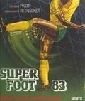Monique Pivot et Jean-Philippe Rethacker - Super foot 83.