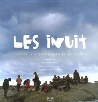 Monique Pontault et François Poche - Les Inuit - Savoirs, vie quotidienne et spirituelle.