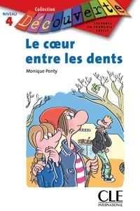 Monique Ponty - LECT DECOUVERTE  : Le coeur entre les dents - Niveau A2 - Lecture Découverte – Ebook.