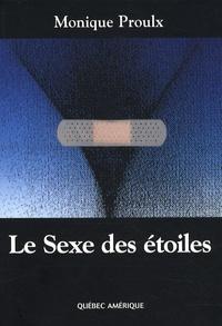 Monique Proulx - Le sexe des étoiles.
