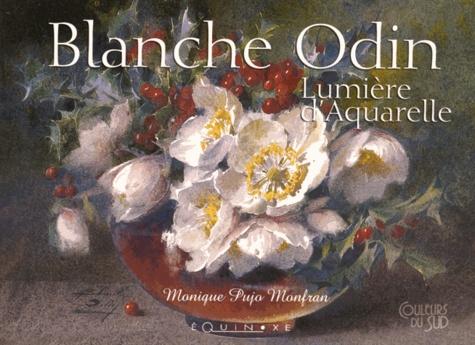 Monique Pujo Monfran - Blanche Odin - Lumière d'aquarelle.