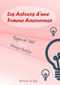 Monique Quittelier - Rayon de Miel ou les astuces d'une femme amoureuse.