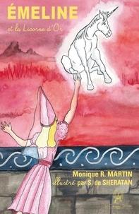 Monique R. Martin - Emeline et la licorne d'or.