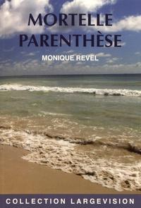 Monique Revel - Mortelle parenthèse.