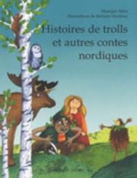 Monique Ribis et Barbara Martinez - Histoires de trolls et autres contes nordiques.