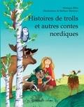 Monique Ribis et Barbara Martinez - Histoires de trolls et autres contes nordiques - Contes d'Orient et d'Occident.