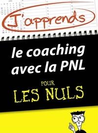 Monique Richter et Kate Burton - J'apprends le coaching avec la PNL pour les Nuls.