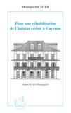 Monique Richter - Pour une réhabilitation de l'habitat créole à Cayenne - Aspects sociologiques.