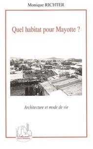 Monique Richter - Quel habitat pour Mayotte ? - Architecture et mode de vie.